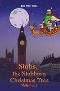 Stubs, the Stubborn Christmas Tree - Volume 1