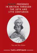 Black Presence in Britain Through the 16th and 17th Centuries - Student Workbook