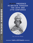 Black Presence in Britain Through the 16th and 17th Centuries - Teacher Handbook