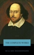 William Shakespeare : Complete Collection (37 plays, 160 sonnets and 5 Poetry...)