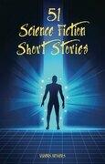 51 Amazing Sci-Fi Short Stories