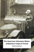 The American Volunteer Motor-ambulance Corps in France