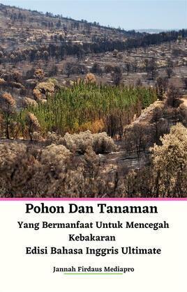 Pohon Dan Tanaman Yang Bermanfaat Untuk Mencegah Kebakaran Edisi Bahasa Inggris Ultimate