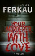 Your Murderer With Love