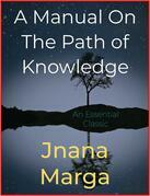 A Manual On The Path of Knowledge