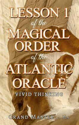 Lesson 1 of the Magical Order of the Atlantic Oracle