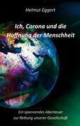 Ich, Corona und die Hoffnung der Menschheit