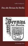 Das alte Bernau bei Berlin