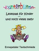 Kunterbunter Lesespaß für Kinder ... und noch vieles mehr