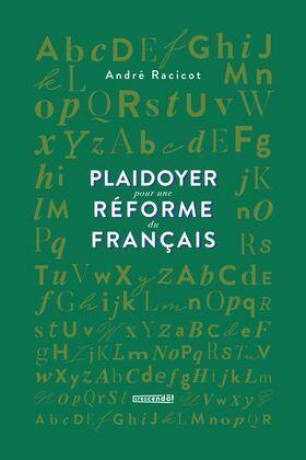 Plaidoyer pour une réforme du français