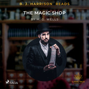 B.J. Harrison Reads The Magic Shop