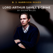 B. J. Harrison Reads Lord Arthur Savile's Crime