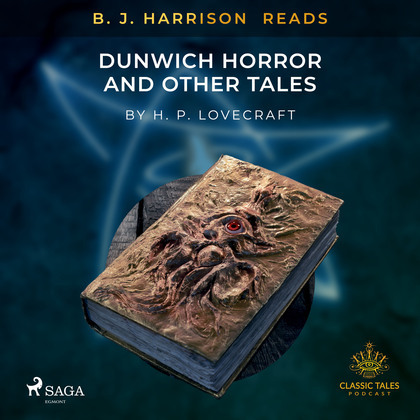 B. J. Harrison Reads The Dunwich Horror and Other Tales