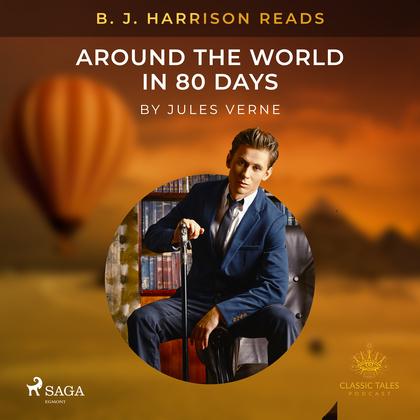 B. J. Harrison Reads Around the World in 80 Days