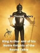 King Arthur And Of His Noble Knights Of The Round Table