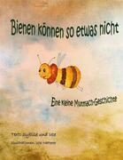 Bienen können so etwas nicht