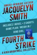 Fourth Strike: A Kira Brightwell Collection
