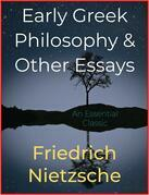 Early Greek Philosophy & Other Essays