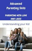 Advanced Parenting Skills: Understanding your Kid