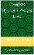 Complete Hypnosis Weight- Loss: The Psychology of Diet