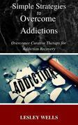 Simple Strategies to Overcome Addictions Overcomer Curative Therapy for Addiction Recovery