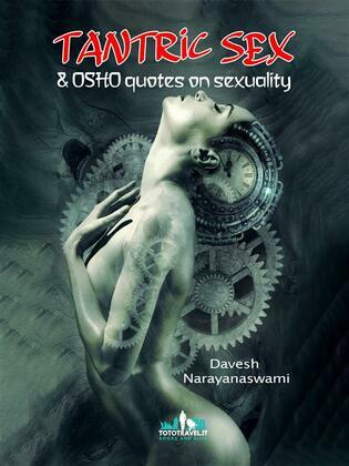 Tantric Sex & Osho quotes on sexuality