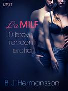 La MILF - 10 brevi racconti erotici di B. J. Hermansson