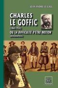 Charles le Goffic (1863-1932) ou la difficulté d'être breton (Biographie)