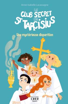 Le club secret de saint Tarcisius – Une mystérieuse disparition