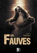 Les Fauves, Rébellion Tome 4