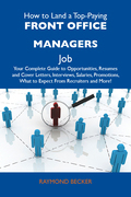 How to Land a Top-Paying Front office managers Job: Your Complete Guide to Opportunities, Resumes and Cover Letters, Interviews, Salaries, Promotions,