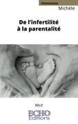 De l'infertilité à la parentalité