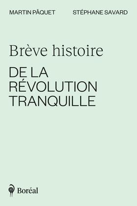 Brève histoire de la Révolution tranquille