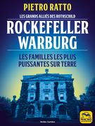 Les grands alliés des Rothschild : Rockefeller et Warburg