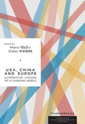 USA, China and Europe : Alternative visions of a changing world