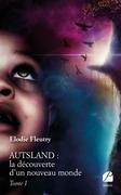 AUTSLAND : la découverte d'un nouveau monde - Tome I