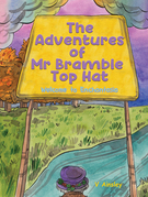 The Adventures of Mr Bramble Top Hat