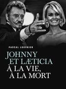 Johnny et Laeticia, à la vie à la mort