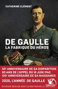 De Gaulle, la fabrique du héros