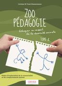 Zoo pédagogie. Éduquer au respect de la diversité animale