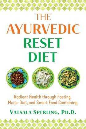 The Ayurvedic Reset Diet