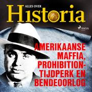 Amerikaanse maffia, prohibition-tijdperk en bendeoorlog