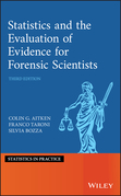 Statistics and the Evaluation of Evidence for Forensic Scientists