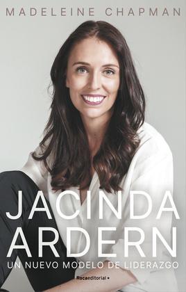 Jacinda Ardern. Un nuevo módelo de liderazgo