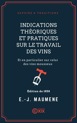 Indications théoriques et pratiques sur le travail des vins