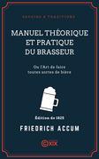 Manuel théorique et pratique du brasseur - Ou l'Art de faire toutes sortes de bière