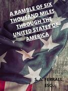 A Ramble Of Six Thousand Miles Through The United States Of America