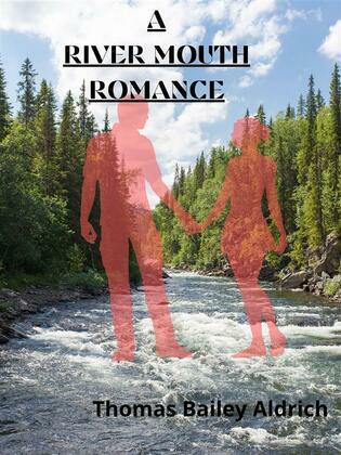 A Rivermouth Romance