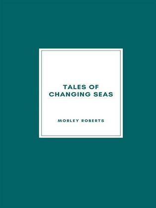 Tales of Changing Seas