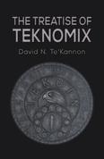 The Treatise of Teknomix